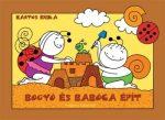 Mesekönyv - Bogyó és Babóca épít - 2-5 éveseknek - Pagony