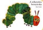 Mesekönyv - A telhetetlen hernyócska - 1-3 éveseknek - Pagony