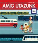 Mesekönyv - Amíg utazunk - 5-10 éveseknek - Pagony