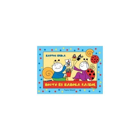 Mesekönyv - Bogyó és Babóca rajzol - 2-5 éveseknek - Pagony