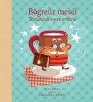 Mesekönyv - Bögreúr meséi-történetek rossz evőknek - 4-8 éveseknek - Pagony