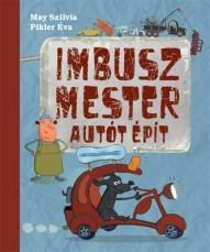Mesekönyv - Imbusz mester autót épít - 3-7 éveseknek - Pagony