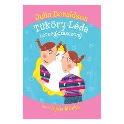 Mesekönyv - Tüköry Léda hercegkisasszony - 6-12 éveseknek - Pagony