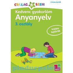 Foglalkoztatók - Kedvenc gyakorlóm-Anyanyelv 3. osztályosoknak