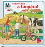 Mesekönyvek - Mi MICSODA mini Gyere velünk a tanyára!