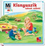 Mesekönyvek - Mi MICSODA mini Kisnyuszik laknak velünk!