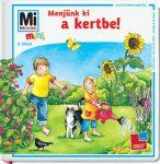 Mesekönyvek - Mi MICSODA mini Menjünk ki a kertbe!