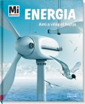 Könyvek - Mi MICSODA Energia - Ami a világot hajtja