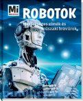 Könyvek - Mi MICSODA Robotok - Mesterséges elmék és műszaki bravúrok