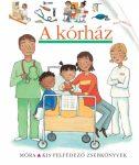 Könyv - A kórház - kis felfedező zsebkönyvek