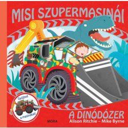 Mesekönyv - A dínódózer Misi szupermasinái
