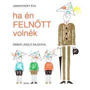 Mesekönyv - Ha én felnőtt volnék - Janikovszky Éva