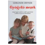 Mesekönyv - Gyógyító mesék - Gerlinde Ortner